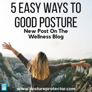5 Easy Ways To Good Posture